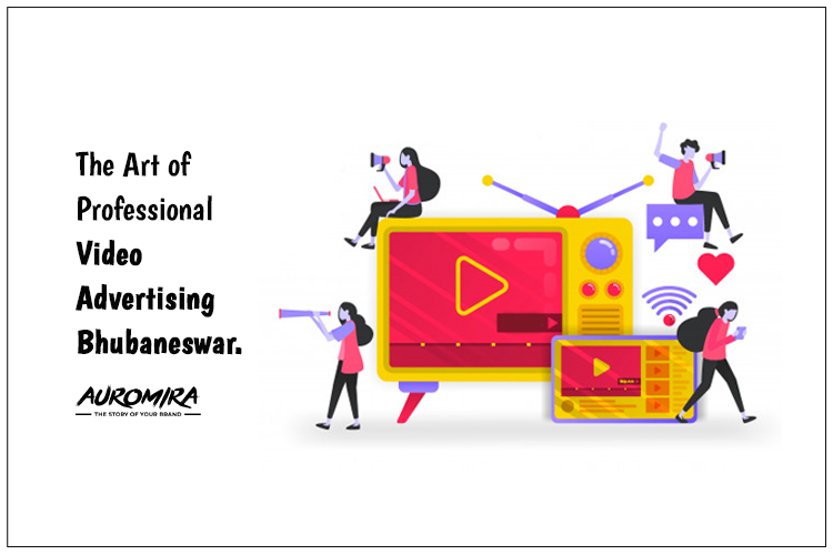 The Art Of Professional Video Advertising Bhubaneswar